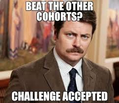 Challege Accepted Meme - beat the other cohorts challenge accepted meme ron swanson 65348