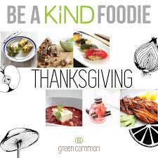 common thanksgiving foods be a kind foodie thanksgiving night green common