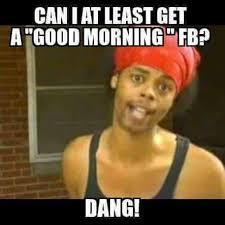 Goodmorning Meme - good morning meme s home facebook