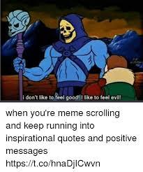 I Feel Good Meme - i don t like to feel good l like to feel evil when you re meme