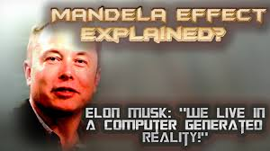 elon musk computer simulation mandela effect explained elon musk we are in a computer