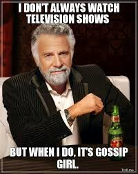 Gossip Meme - 10 memes that are so you watching gossip girl her cus