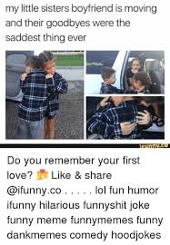Funny Memes On Love - my little sisters boyfriend is moving and their goodbyes were the