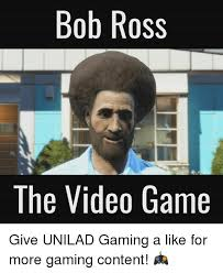 Bob Ross Meme - bob ross lol meme by moderation tester memedroid