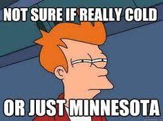 Minnesota Memes - minnesota memes yes i feel like this will happen any second