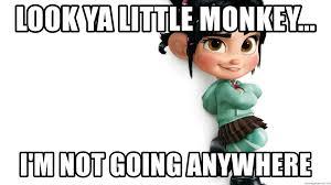 Vanellope Von Schweetz Meme - look ya little monkey i m not going anywhere vanellope von