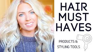 must have hair must have hair products styling tools youtube