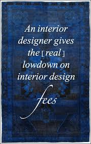 Interior Decorating Consultation Fees Interior Design Fees And Discounts Here U0027s The Lowdown Laurel Home