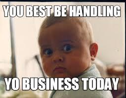 Baby Business Meme - meme maker sleep