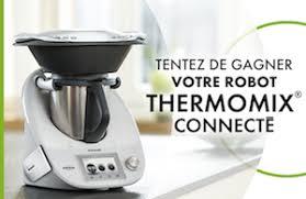 jeu concours cuisine 5 robots de cuisine thermomix et d autres lots à gagner