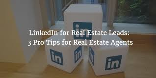 linkedin for real estate leads 3 pro tips for agents