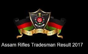 list of assam rifles assam rifles tradesman constable merit list result 2017