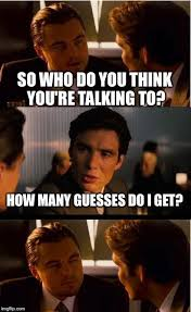 Who You Talking To Meme - inception meme imgflip
