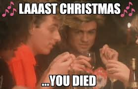 Last Christmas Meme - last christmas imgoingtohellforthis