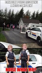 Funny Police Memes - canadian police memes best collection of funny canadian police pictures