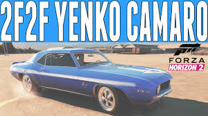 2 fast 2 furious camaro ss forza horizon 2 fast furious drift build yenko camaro ss coupe