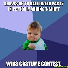 Halloween Party Meme - shows up to halloween party in peyton manning t shirt wins costume