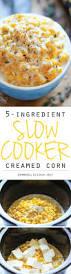thanksgiving dishes pinterest best 25 slow cooker creamed corn ideas on pinterest creamed
