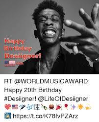 20th Birthday Meme - happy birthday designer rt happy 20th birthday desiigner