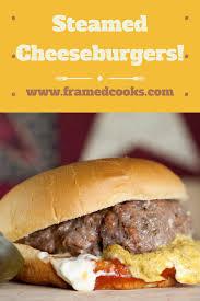steamed cheeseburgers framed cooks