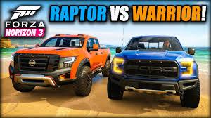 nissan titan warrior ford raptor vs nissan titan warrior forza horizon 3 face off
