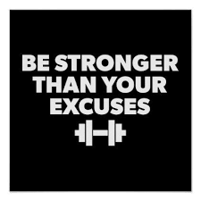 Workout Motivation Meme - be stronger than your excuses workout motivation poster