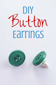 diy button earrings how to make button earrings diy projects for
