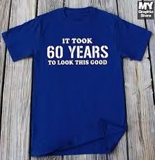 birthday gift for turning 60 60th birthday shirt 60 years of being t shirt 60th birthday gift