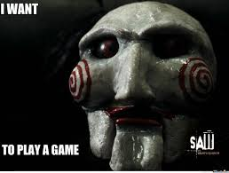Want To Play A Game Meme - jigsaw i want to play a game by dark realist meme center