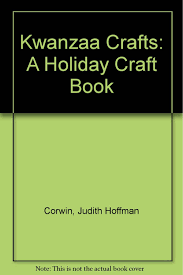 kwanzaa crafts a holiday craft book judith hoffman corwin