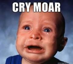 Cry Meme - cry moar know your meme