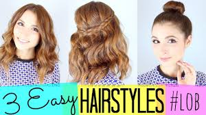 3 easy hairstyles lob youtube