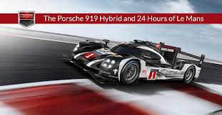 porsche hybrid 919 the porsche 919 hybrid and 24 hours of le mans jpg
