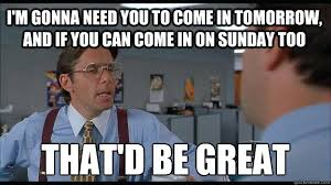 Office Space Meme Creator - in the 9 to 5 workday may it rest in peace office space meme 9 to 5