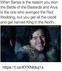 Red Wedding Meme - when sansa is the reason you won the battle of the bastards and