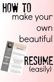 E Resume How To Make Your Own Beautiful Resume The Drifting Desk