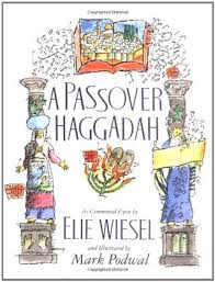 the passover haggadah passover haggadah by elie wiesel