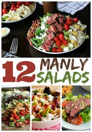 12 manly salads for s day salad lunches and food
