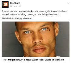 Hot Convict Meme - breitbart 29 mins former outlaw jeremy meeks whose mugshot went