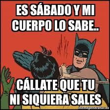 Memes De Batman Y Robin - meme batman slaps robin es s磧bado y mi cuerpo lo sabe c磧llate