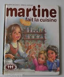 martine fait la cuisine martine fait la cuisine book gilbert delahaye marcel