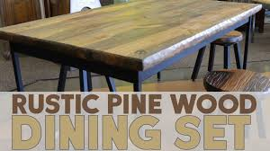 Cool Wooden Dining Table Rustic Pine Wood Dining Set Youtube