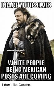 Imgur Meme Generator - brace yourselves white people being mexican posts are coming