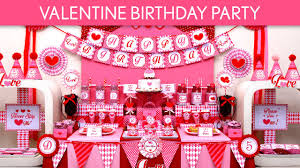 valentine birthday party ideas valentine b131 youtube