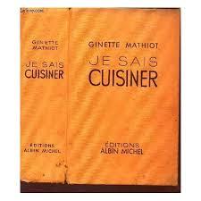 je sais cuisiner ginette mathiot je sais cuisiner de ginette mathiot format relié priceminister