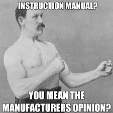 Man Cave Meme - instruction manual you mean the manufacturers opinion man cave