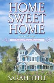 Southern Comfort Home Home Sweet Home Southern Comfort 2 By Sarah Title
