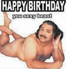 Naughty Birthday Memes - 148 best birthday memes images on pinterest birthdays birthday