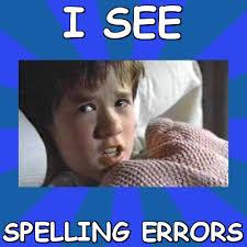 Spelling Meme - i see spelling errors meme pics pinterest meme pics and meme