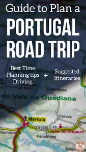 Best Road Trip Map Road Trip Portugal Itinerary U2013 Planning Tips U0026 Suggestions For 7